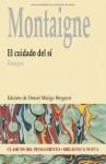 El cuidado del sí: Ensayos (Clásicos del Pensamiento) - Michel de Montaigne, Daniel Mielgo Bregazzi
