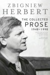 The Collected Prose - Zbigniew Herbert