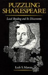 Puzzling Shakespeare: Local Reading and Its Discontents - Leah Sinanoglou Marcus