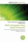 Beck: Mongolian Chop Squad Characters - Frederic P. Miller, Agnes F. Vandome, John McBrewster