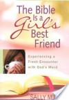The Bible Is A Girl's Best Friend: Experiencing A Fresh Encounter With God's Word - Sally Miller