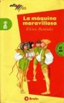 La máquina maravillosa - Elvira Menendez