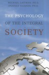 The Psychology of the Integral Society - Michael Laitman, Anatoly Uilanov