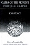 Gates of the Moment / Portile Clipei - Ion Stoica