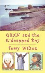 Gran and the Kidnapped Boy - Terry Wilson