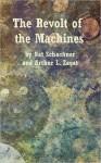 The Revolt Of The Machines - Nat Schachner, Arthur Leo Zagat