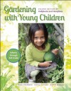 Gardening with Young Children - Sara Starbuck, Marla Olthof, Karen Midden