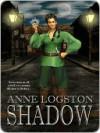 Shadow [Shadow Series Book 1] - Anne Logston