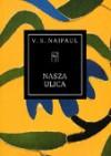 Nasza ulica - Vidiadhar S. Naipaul