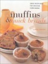 Muffins & Quick Breads: Great Recipe Ideas for Delicious Traditional Home Baking - Linda Fraser, Jane Stevenson, Elizabeth Wolf-Cohen