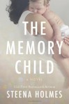 The Memory Child - Steena Holmes