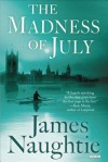 The Madness of July: A Thriller - James Naughtie