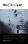 Readthisplease Volume 1, Editions 1 - 6: Read Short Stories - Sheila Cano, Gaboo, Steven Bird, Casimirr Rexregys, B.G. Lewis, Trularin, Adrienne S. Moody, Thomas Pryce, Bruce Reisner, Sarah Scott, M. Dawn Thacker