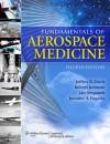 Fundamentals of Aerospace Medicine - Jeffrey R. Davis, Jeffrey R. Davis, Robert Underwood Johnson, Jan Stepanek