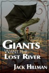 Giants Want the Lost River - Jack Hillman