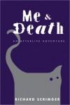 Me & Death: An Afterlife Adventure - Richard Scrimger