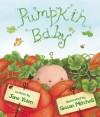 Pumpkin Baby - Jane Yolen, Susan Mitchell