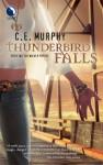 Thunderbird Falls - C.E. Murphy