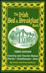 The Irish Bed & Breakfast Book: Country and Tourist Homes, Farms, Guesthouses, Inns - Frank Sullivan