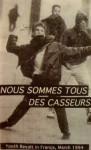 Nous Sommes Tous des Casseurs (Youth Revolt in France, March 1994) - Saul