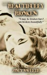 Beautifully Broken An Intimate Raw Collection of Poetry - Zoey Sweete, Blood Moon Designs