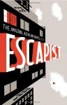The Amazing Adventures of the Escapist: Volume 1 - Michael Chabon, Kevin McCarthy, Glen David Gold, Bill Sienkiewicz, Howard Chaykin, Gene Colan, Steve Lieber, Eric Wight