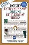 Extraordinary Origins of Everyday Things - Charles Panati