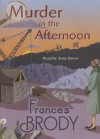 Murder in the Afternoon - Frances Brody, Anne Dover