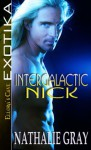 Intergalactic Nick - Nathalie Gray