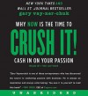 Crush It!: Why NOW Is the Time to Cash In on Your Passion (Audio) - Gary Vaynerchuk