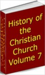 History of the Christian Church, Volume VII. Modern Christianity. The German Reformation - Philip Schaff