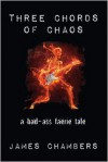 Three Chords of Chaos - James Chambers