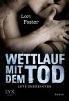 Love Undercover - Wettlauf mit dem Tod - Lori Foster, Katrin Reichardt