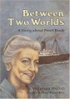 Between Two Worlds: A Story about Pearl Buck - Barbara Mitchell, Karen Ritz