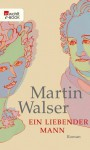 Ein liebender Mann (German Edition) - Martin Walser