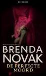 De perfecte moord - Brenda Novak, Sonja van Toorn