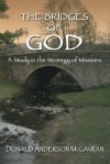 Bridges of God: A Study in the Strategy of Missions - Donald Anderson McGavran