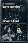 Early Morning - Edward Bond
