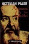 Apărarea lui Galilei - Octavian Paler