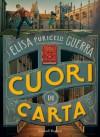 Cuori di carta - Elisa Puricelli Guerra