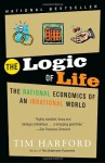 The Logic of Life: The Rational Economics of an Irrational World - Tim Harford