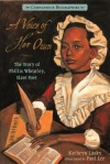 A Voice of Her Own: A Story of Phillis Wheatley, Slave Poet (Candlewick Biographies (PB)) - Kathryn Lasky, Paul Lee