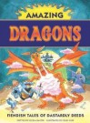 Amazing Dragons: Fiendish Tales of Dastardly Deeds - Nicola Baxter, Colin King