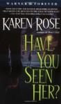 Have You Seen Her? - Karen Rose