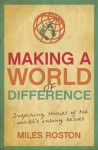 Making a World of Difference: Inspiring Stories of Unsung Heroes - Roston, Miles Roston