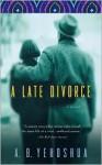 A Late Divorce - Abraham B. Yehoshua
