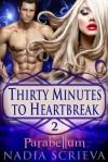 Parabellum (Thirty Minutes to Heartbreak, Book 2) - Nadia Scrieva