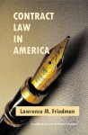 Contract Law in America: A Social and Economic Case Study (Classics of Law & Society) - Lawrence M. Friedman, Stewart MacAulay