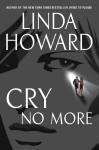 Cry No More (Howard, Linda) - Linda Howard