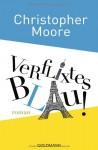 Verflixtes Blau! - Christopher Moore